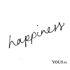 happiness- bądź szczęśliwa!