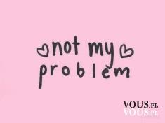 no my problem