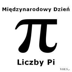 Dzień Liczby Pi – święto obchodzone corocznie amerykańskich kręgach akademickich i szkolnych