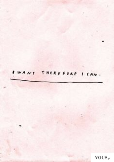 I want therefore i can