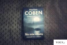 """Ważkowa: Recenzja książki Harlana Cobena ,, Nie mów nikomu"""""""