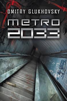 METRO 2033 – DMITRY GLUKHOVSKY – MenMagazine