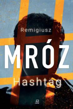 Hashtag – Remigiusz Mróz | Ebook w EPUB, MOBI – Woblink.com