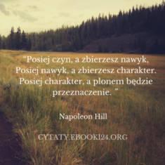 ✩ Napoleon Hill cytat o nawyku, charakterze i przeznaczeniu ✩   Cytaty motywacyjne