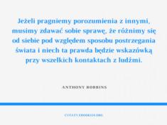 ✩ Anthony Robbins cytat o porozumieniu i kontaktach z ludźmi ✩ | Cytaty motywacyjne