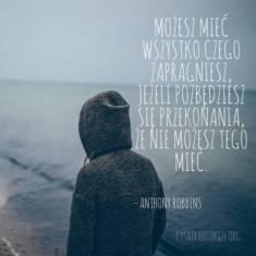 ✩ Anthony Robbins cytat o przekonaniach ✩   Cytaty motywacyjne