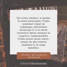 ✩ Iwona Majewska Opiełka cytat o radosnym życiu ✩ | Cytaty motywacyjne