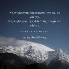 ✩ Robert Kiyosaki cytat o bogactwie i ryzyku ✩ | Cytaty motywacyjne