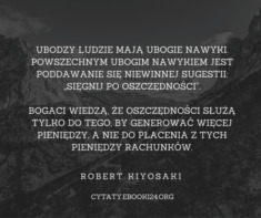 ✩ Robert Kiyosaki cytat o bogatych i biednych ✩ | Cytaty motywacyjne