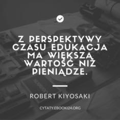 ✩ Robert Kiyosaki cytat o edukacji ✩ | Cytaty motywacyjne