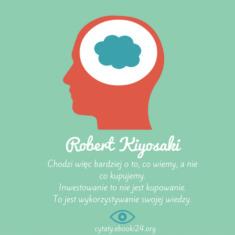 ✩ Robert Kiyosaki cytat o inwestowaniu ✩ | Cytaty motywacyjne