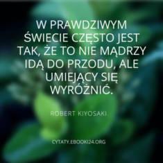 ✩ Robert Kiyosaki cytat o mądrości i wyróżnianiu się ✩ | Cytaty motywacyjne