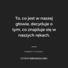 ✩ Robert Kiyosaki cytat o naszym nastawieniu ✩ | Cytaty motywacyjne