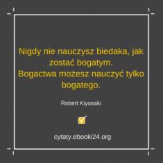 ✩ Robert Kiyosaki cytat o nauce bogactwa ✩ | Cytaty motywacyjne