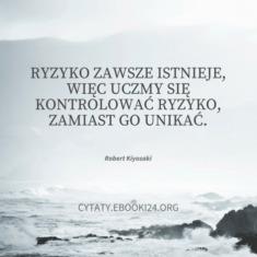 ✩ Robert Kiyosaki cytat o ryzyku ✩ | Cytaty motywacyjne