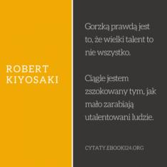 ✩ Robert Kiyosaki cytat o talencie ✩ | Cytaty motywacyjne