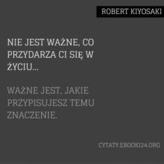 ✩ Robert Kiyosaki cytat o wydarzeniach i ich znaczeniu ✩ | Cytaty motywacyjne