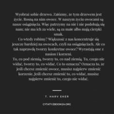 ✩ T. Harv Eker cytat o zmianach ✩ | Cytaty motywacyjne