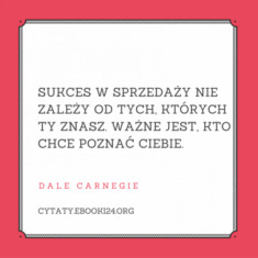 ✩ Dale Carnegie cytat o sukcesie w sprzedaży ✩ | Cytaty motywacyjne