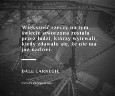 ✩ Dale Carnegie cytat o wytrwałości i nadziei ✩ | Cytaty motywacyjne