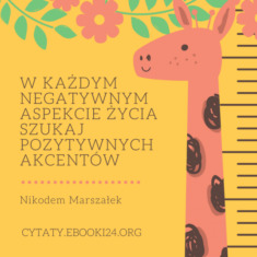 ✩ Nikodem Marszałek cytat o szukaniu pozytywnych akcentów ✩ | Cytaty motywacyjne