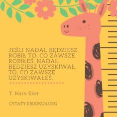✩ T. Harv Eker cytat o braku zmian ✩ | Cytaty motywacyjne