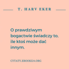 ✩ T. Harv Eker cytat o dzieleniu się z innymi ✩ | Cytaty motywacyjne