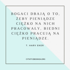 ✩ T. Harv Eker cytat o pieniądzach ✩ | Cytaty motywacyjne