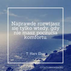 ✩ T. Harv Eker cytat o rozwoju ✩ | Cytaty motywacyjne