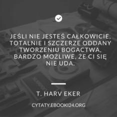 ✩ T. Harv Eker cytat o tworzeniu bogactwa ✩ | Cytaty motywacyjne
