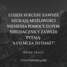 ✩ Brian Tracy cytat o niesieniu pomocy ✩ | Cytaty motywacyjne