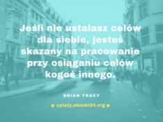 ✩ Brian Tracy cytat o ustalaniu celów ✩ | Cytaty motywacyjne
