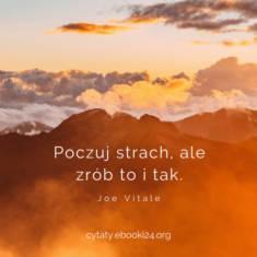 ✩ Joe Vitale cytat o strachu ✩ | Cytaty motywacyjne
