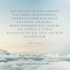 ✩ Joe Vitale cytat o tym czym jest pełne szczęście ✩ | Cytaty motywacyjne