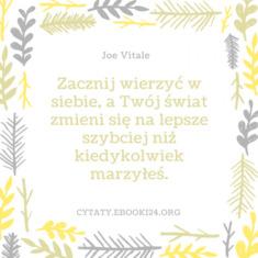 ✩ Joe Vitale cytat o wierze w siebie ✩ | Cytaty motywacyjne