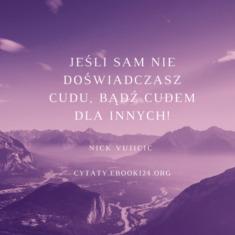 ✩ Nick Vujicic cytat o cudach ✩ | Cytaty motywacyjne