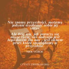✩ Nick Vujicic cytat o przyszłości ✩ | Cytaty motywacyjne