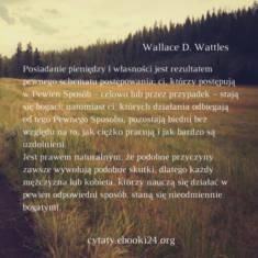 ✩ Wallace D. Wattles cytat o przyczynie bogactwa ✩ | Cytaty motywacyjne