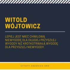 ✩ Witold Wójtowicz cytat o wygodzie ✩ | Cytaty motywacyjne