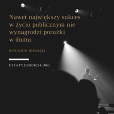 ✩ Benjamin Disraeli cytat o sukcesie i porażce. ✩ | Cytaty motywacyjne