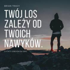 ✩ Brian Tracy cytat o nawykach ✩ | Cytaty motywacyjne