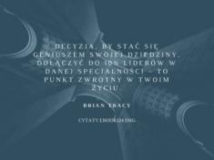 ✩ Brian Tracy cytat o punkcie zwrotnym w Twoim życiu ✩ | Cytaty motywacyjne