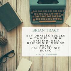 ✩ Brian Tracy cytat o tym jak odnieść sukces ✩ | Cytaty motywacyjne