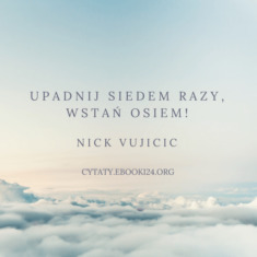 ✩ Nick Vujicic cytat o przeszkodach ✩ | Cytaty motywacyjne