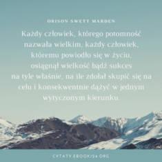 ✩ Orison Swett Marden cytat o osiąganiu sukcesu ✩ | Cytaty motywacyjne