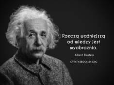 ✩ Albert Einstein cytat o wiedzy i wyobraźni ✩ | Cytaty motywacyjne