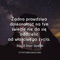 ✩ David Starr Jordan cytat o doskonałości ✩   Cytaty motywacyjne