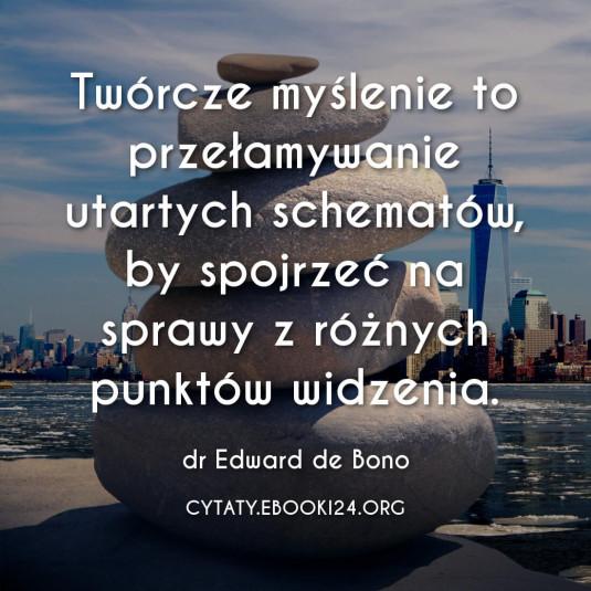 ✩ Dr Edward de Bono cytat o twórczym myśleniu ✩ | Cytaty motywacyjne