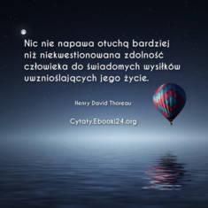 ✩ Henry David Thoreau cytat o tym co napawa nas otuchą ✩ | Cytaty motywacyjne