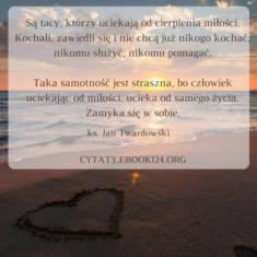 ✩ Jan Twardowski cytat o cierpieniu miłości ✩ | Cytaty motywacyjne